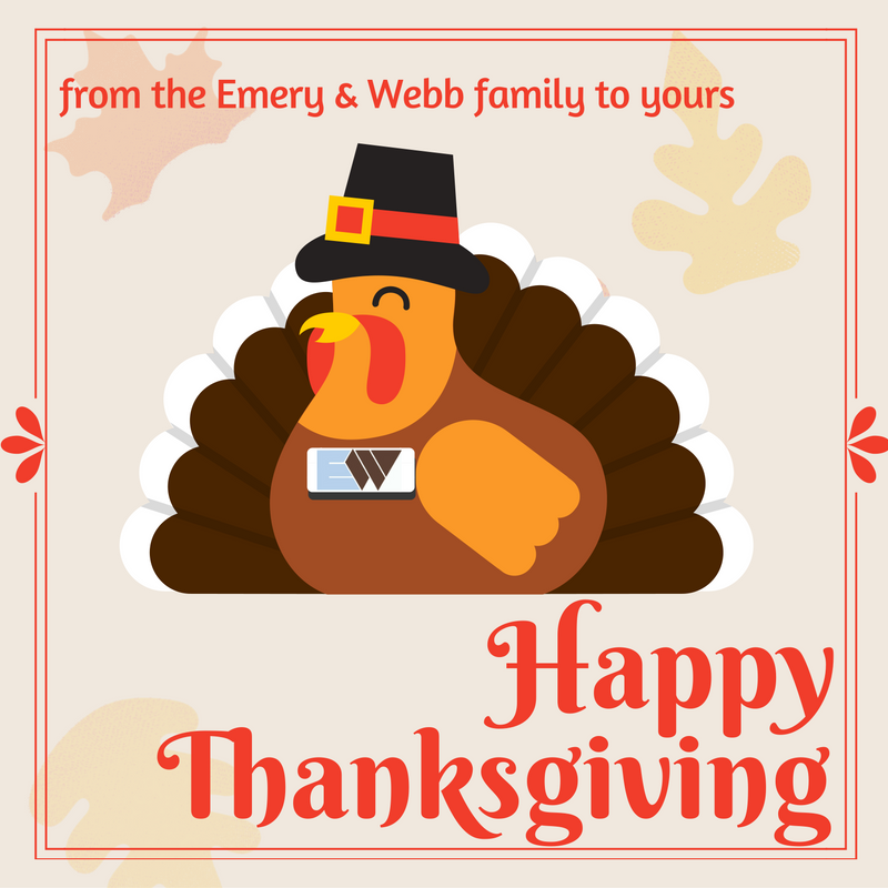 from the Emery & Webb family to yours, Happy Thanksgiving